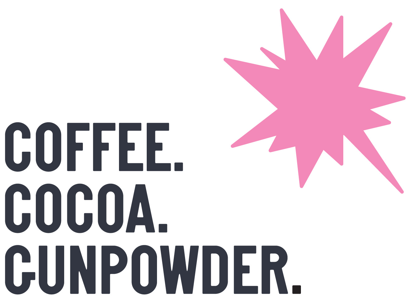 Coffee Cocoa Gunpower